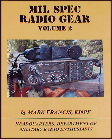 Mil Spec Radio Gear - Part 2 By Mark Francis, KIØPF KI0PF