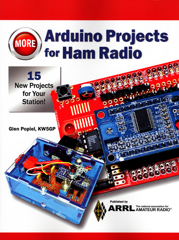 More Arduino For Ham Radio by Glen Popiel KW5GP